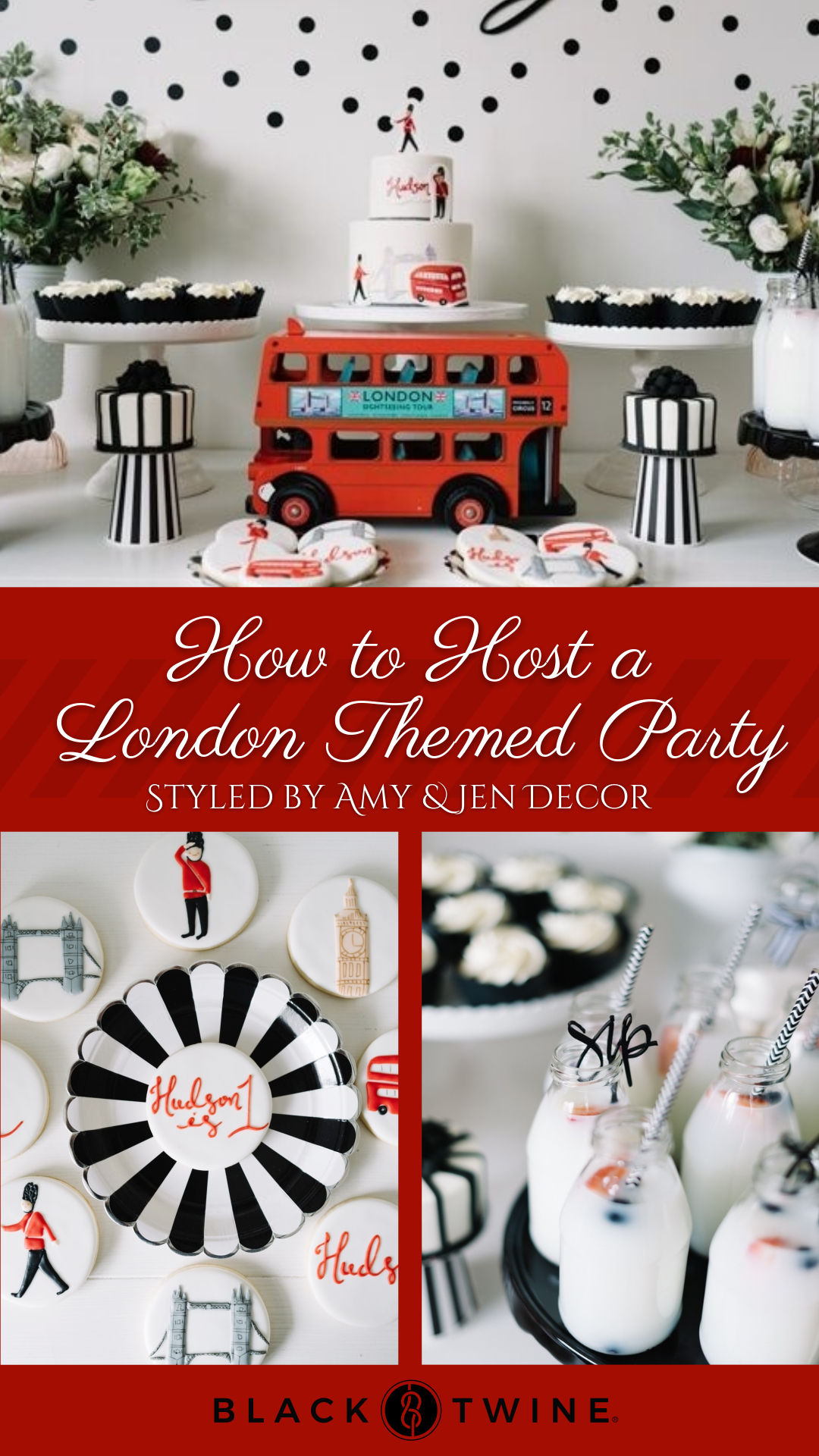 How to Throw a London themed party | Black Twine | Amy & Jen Decor