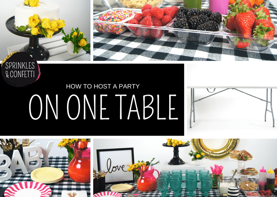 Hosting A Party On One Table with Sprinkles & Confetti