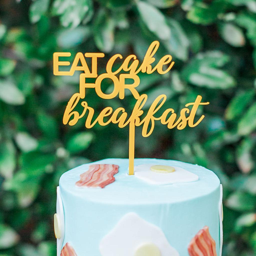 Eat Cake for Breakfast Cake Topper